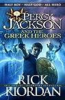 Percy Jackson and the Greek Heroes par Riordan