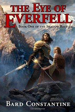 [ The Eye of Everfell: Book One of the Shadow Battles Constantine, Bard ( Author ) ] { Paperback } 2014