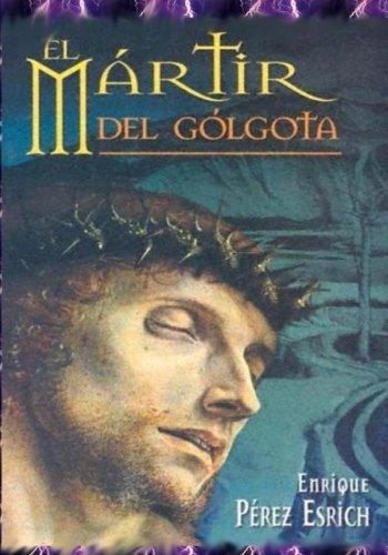 El Martir Del Golgota: uno de los maestros mas reconocidos del mundo trasmitiendo la historia de Jesus El Martir Del Golgota