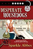 Desperate Housedogs (The Pampered Pets Series)