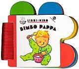 Scarica Libro Bimbo pappa (PDF,EPUB,MOBI) Online Italiano Gratis