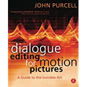 Dialogue Editing for Motion Pictures: A Guide to the Invisible Art