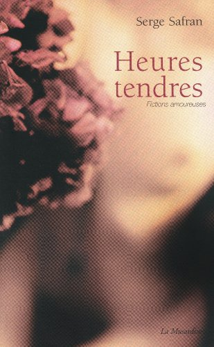 Heures tendres : Fictions amoureuses
