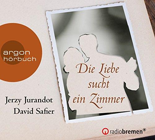 Die Liebe sucht ein Zimmer (David Safier nach Jerzy Jurandot) RB / argon 2017