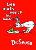 Les Oeufs Verts au Jambon: The French Edition of Green Eggs and Ham (I Can Read It All by Myself Beginner Books (Hardcover))