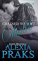 Chained to You: Contracted: Volume 2 (Dark Billionaires)