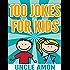 Funny Jokes for Kids: 100 Jokes for Kids: Funny Jokes for Ages 4-8 - Jokes for Kids - Funny Jokes - Kids Jokes