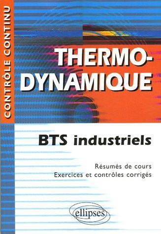 Thermodynamique BTS industriels de Nicole Cortial (13 septembre 2005) Broché
