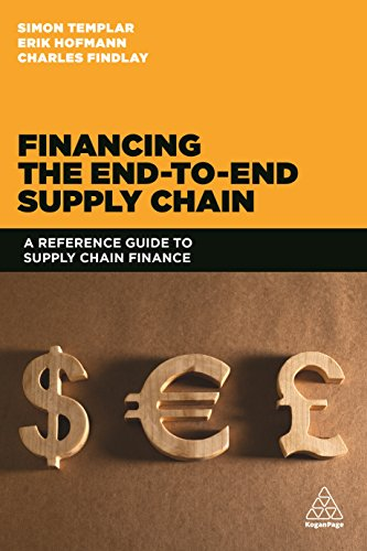 Financing the End-to-end Supply Chain: A Reference Guide to Supply Chain Finance por Simon Templar