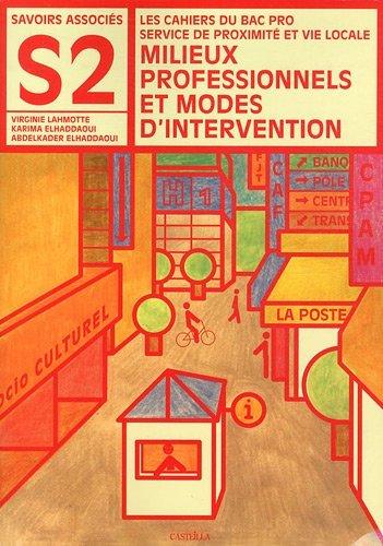 Milieux professionnels et modes d'intervention Bac Pro SPVL Savoirs Associs S2 by Virginie Lahmotte (2011-05-01)