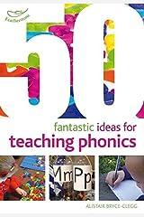 50 Fantastic ideas for teaching phonics Paperback