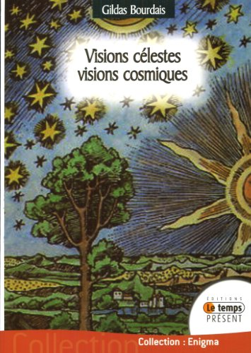 Visions célestes - Visions cosmiques