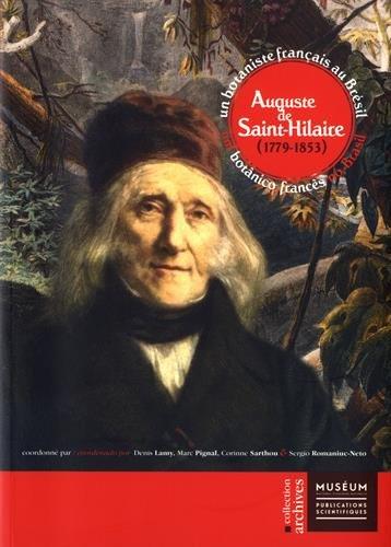 Auguste de Saint-Hilaire (1779-1853) : Un botaniste français au Brésil, édition bilingue français-portugais par Denis Lamy