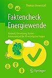 Faktencheck Energiewende: Konzept, Umsetzung, Kosten - Antworten auf die 10 wichtigsten Fragen - Thomas Unnerstall