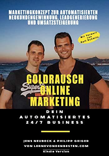 Goldrausch Online Marketing: Marketingkonzept zur automatisierten Neukundengewinnung, Leadgenerierung und Umsatzsteigerung