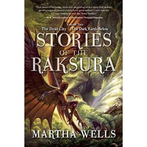 [(Stories of the Raksura: Volume Two: The Dead City & the Dark Earth Below)] [Author: Martha Wells] published on (June, 2015)