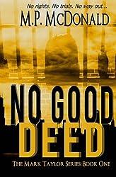 No Good Deed by M. P. McDonald (2012-04-06)