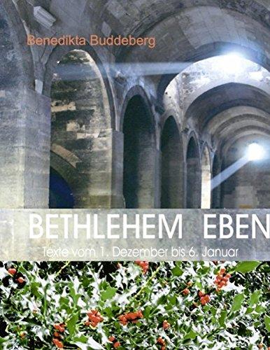 Bethlehem eben: Texte vom 1. Dezember bis 6. Januar