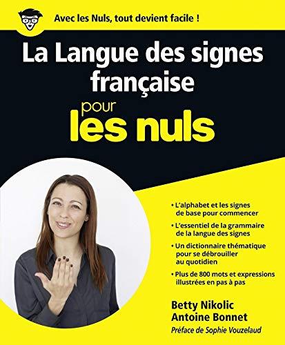 La Langue des signes française pour les Nuls grand format par Antoine BONNET, Betty NIKOLIC