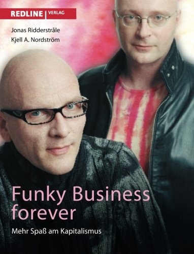 Funky Business Forever: Mehr Spaß Am Kapitalismus