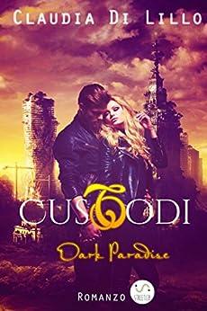 Custodi Dark Paradise di [Claudia Di Lillo]