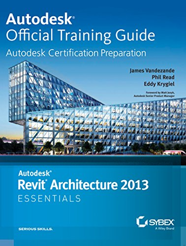 Autodesk Revit Architecture 2013 Essentials [Paperback] James Vandezande  Phil Read  Eddy Krygiel