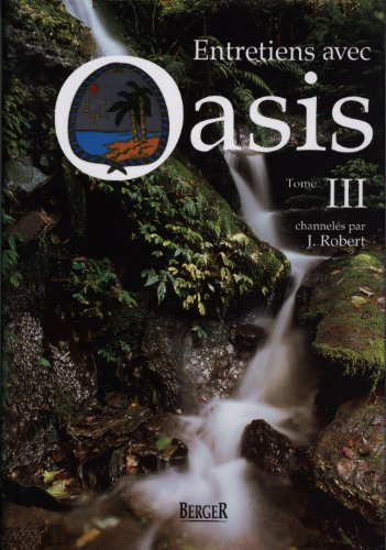 Entretiens avec Oasis, tome 3