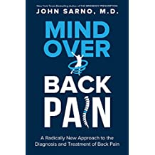 Mind Over Back Pain: A Radically New Approach to the Diagnosis and Treatment of Back Pain (English Edition)