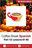 Coffee Break Spanish 13: Lessons 61-65 - Learn Spanish in your coffee break (English Edition)