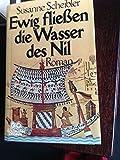 Ewig fließen die Wasser des Nil : Roman.
