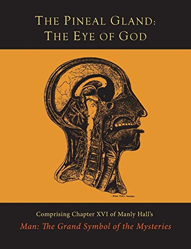The Pineal Gland: The Eye of God por Manly P. Hall