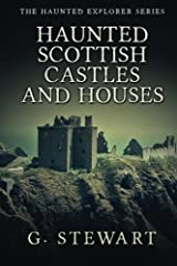 Haunted Scottish Castles and Houses: Volume 3 (The Haunted Explorer Series) Paperback