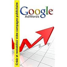 Google adwords: Créer et rentabilisé votre campagne publicitaire