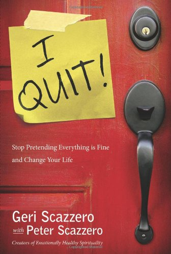 I Quit!: Stop Pretending Everything is Fine and Change You Life