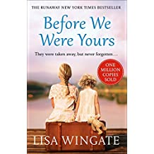 Before We Were Yours: The heartbreaking bestseller that has sold over ONE MILLION copies (English Edition)