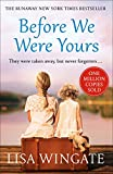 Before We Were Yours: The heartbreaking bestseller that has sold over ONE MILLION copies