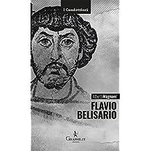 Flavio Belisario: Il generale di Giustiniano (I condottieri)