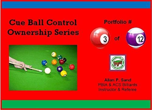 Cue Ball Control Ownership Series, Portfolio #3 of 12 (English Edition) por Allan Sand