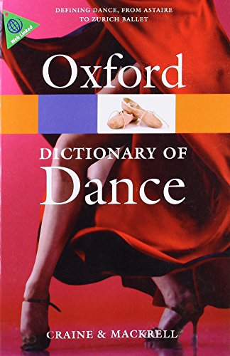 The Oxford Dictionary of Dance (Oxford Paperback Reference) (Dictionary Of Oxford Dance)