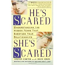 He's Scared, She's Scared: Understanding the Hidden Fears Sabotaging Your Relationships by Steven Carter (2000-04-06)
