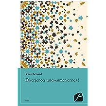 Divergences turco-arméniennes !: Nouveau regard (Essai)