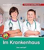 Im Krankenhaus: Schauen und Wissen!