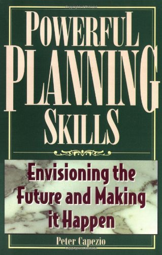powerful-planning-skills-envisioning-the-future-and-making-it-happen