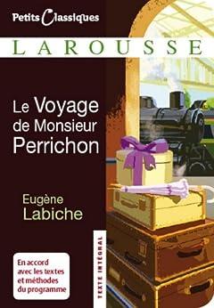 Le voyage de monsieur Perrichon (Petits Classiques Larousse t. 32) par [Labiche, Eugène]
