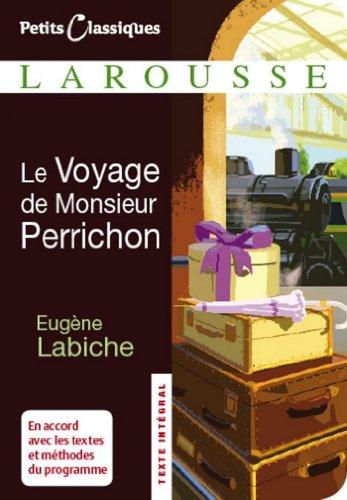Le voyage de monsieur Perrichon (Petits Classiques Larousse t. 32)