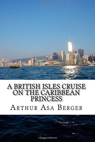 a-british-isles-cruise-on-the-caribbean-princess-a-meditation-on-cruising-and-a-guidebook-for-those-