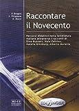 Raccontare il Novecento B2-C2 : Percorsi didattici nella letteratura italiana attraverso i racconti di Dino Buzzati, Italo Calvino, Natalia Ginzburg, Alberto Moravia