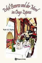 Erkül Bwaroo und der Mord im Onyx-Express (Erkül Bwaroo ermittelt 4)