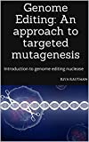 #8: Genome Editing: An approach to targeted mutagenesis: Introduction to genome editing nuclease