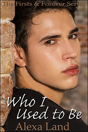 Who I Used to Be (The Firsts and Forever Series Book 12) (English Edition)